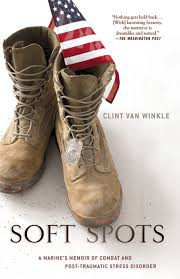 Soft Spots, Clint Van Winkle's Perspective on Being in the War in Iraq