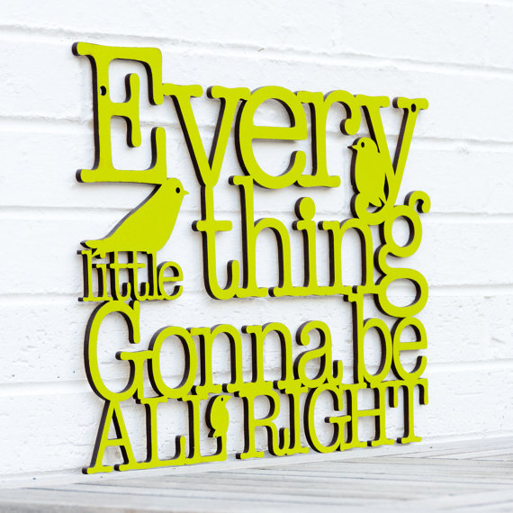 Everything is gonna be alright, Sign by Spunky Fluff